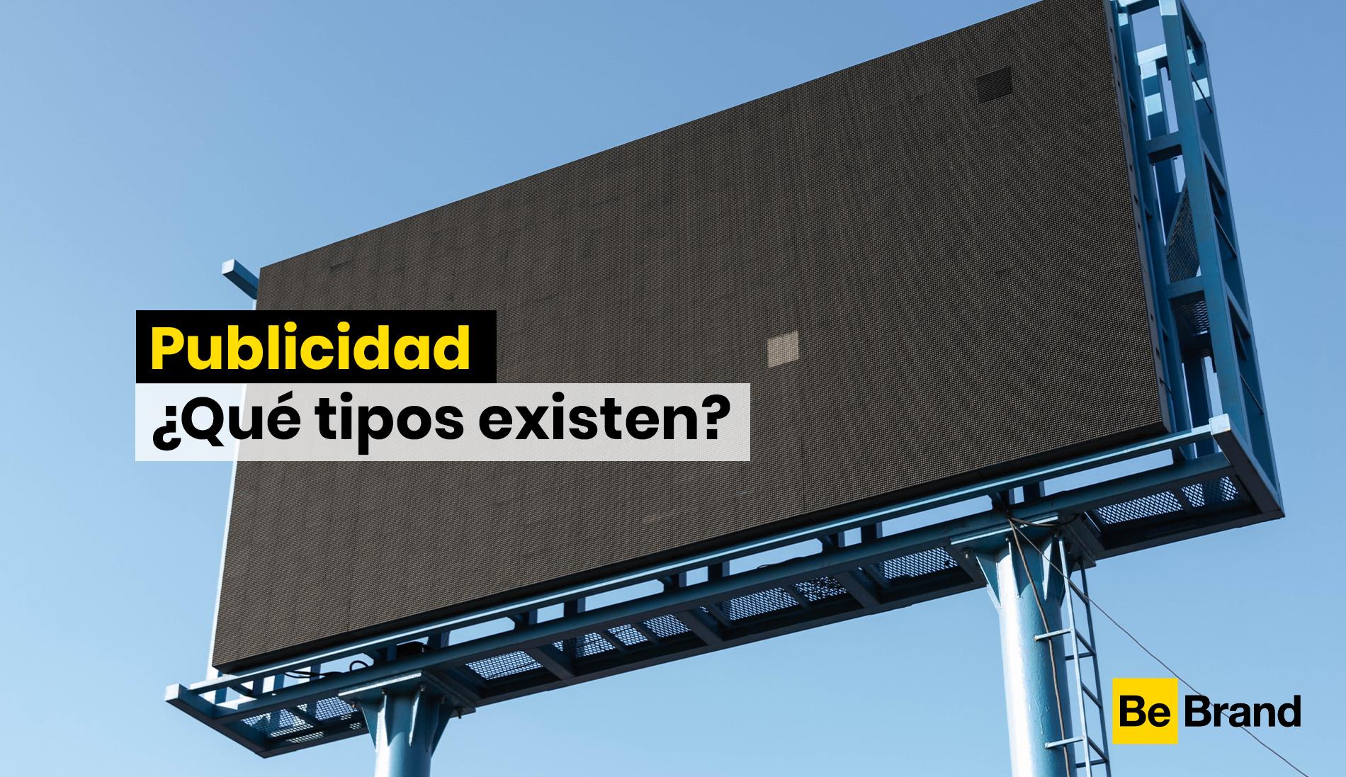 ¿Qué tipos de publicidad existen? - BeBrand